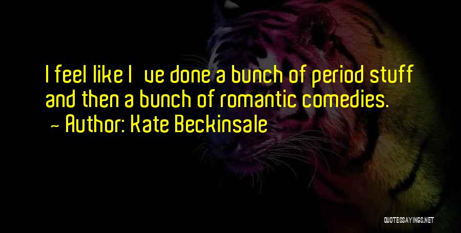 Kate Beckinsale Quotes 761674