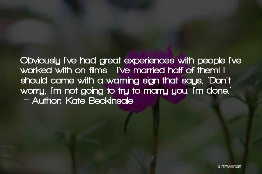 Kate Beckinsale Quotes 827267