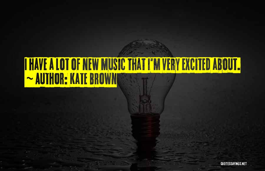 Kate Brown Quotes 833075