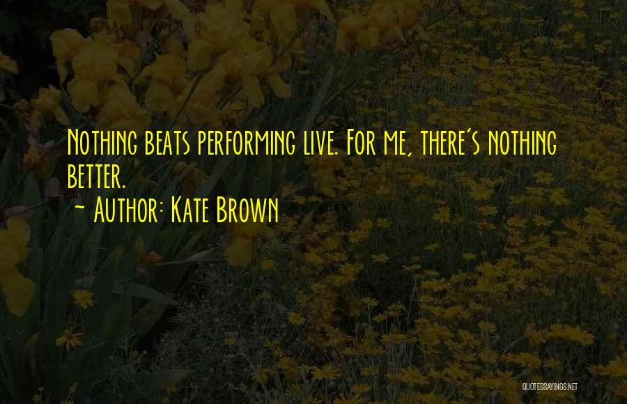 Kate Brown Quotes 958189
