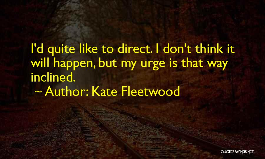 Kate Fleetwood Quotes 187393