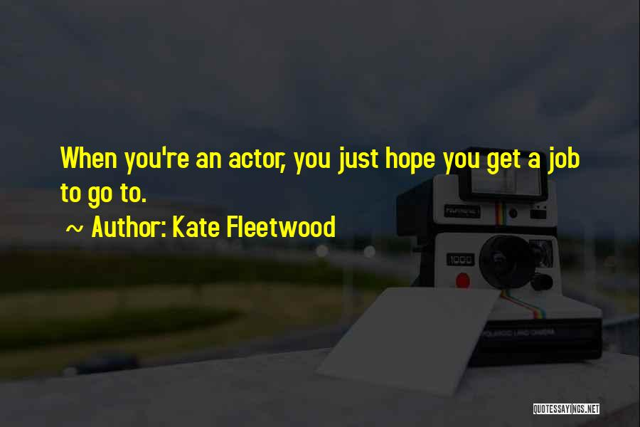 Kate Fleetwood Quotes 895793
