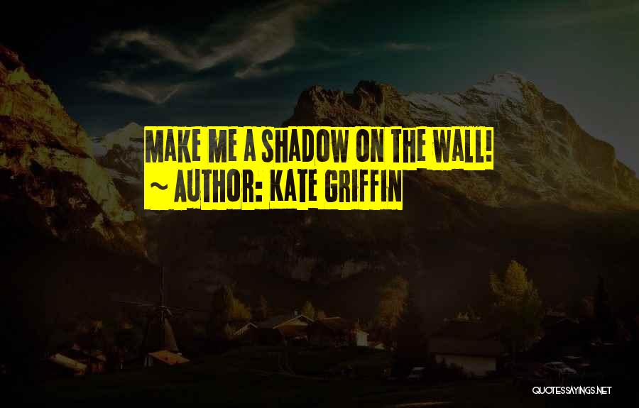 Kate Griffin Quotes 1790492