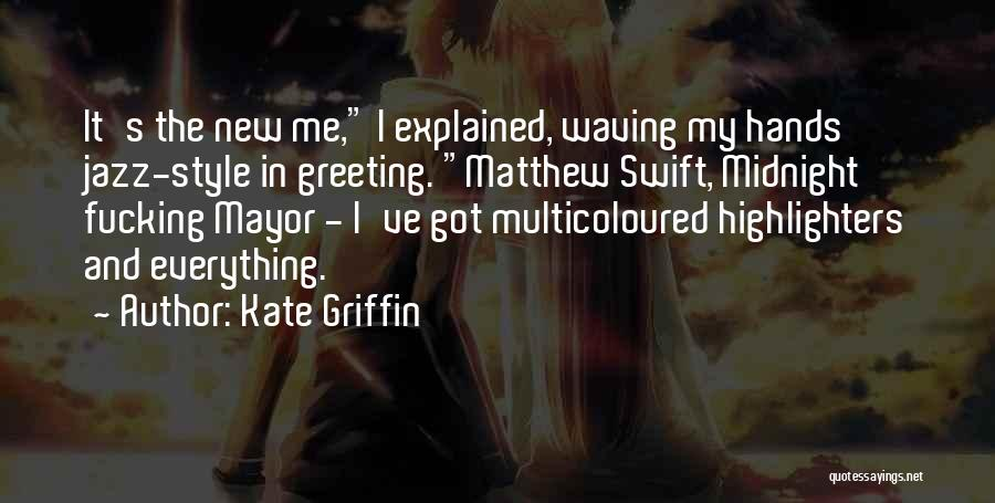 Kate Griffin Quotes 382769