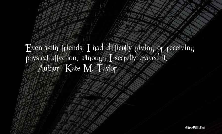 Kate M. Taylor Quotes 2248368