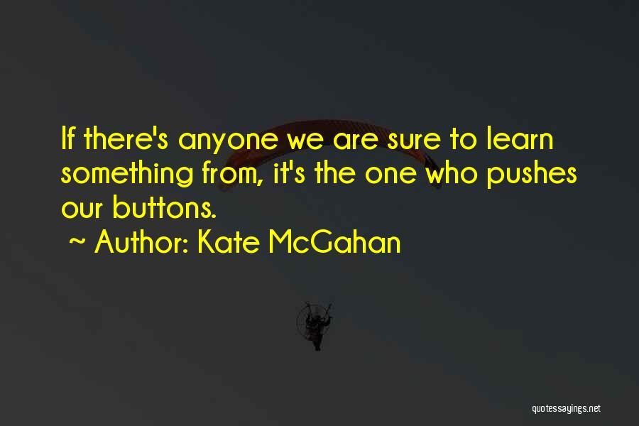Kate McGahan Quotes 1073499