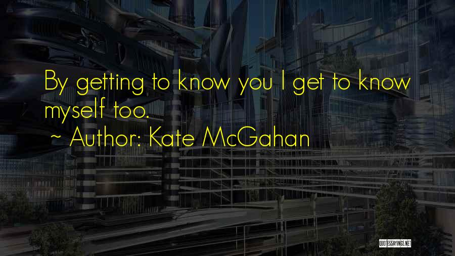 Kate McGahan Quotes 1093077