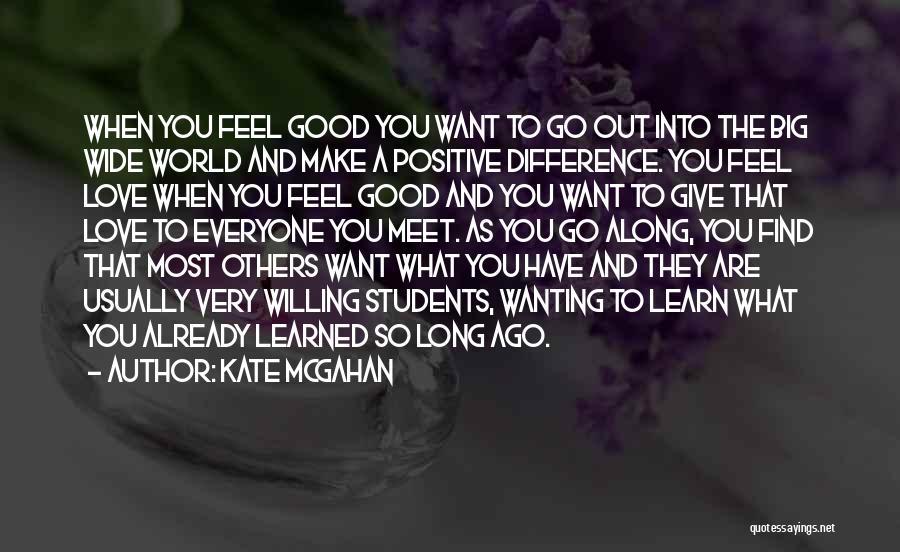 Kate McGahan Quotes 1166250