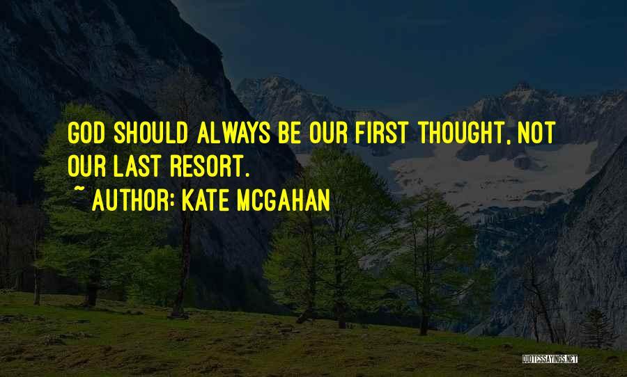 Kate McGahan Quotes 1185279