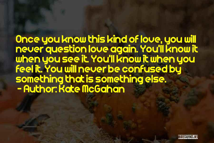 Kate McGahan Quotes 1200663