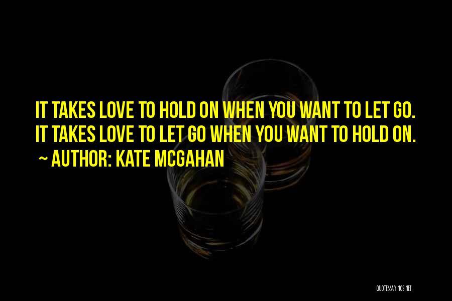 Kate McGahan Quotes 1485531