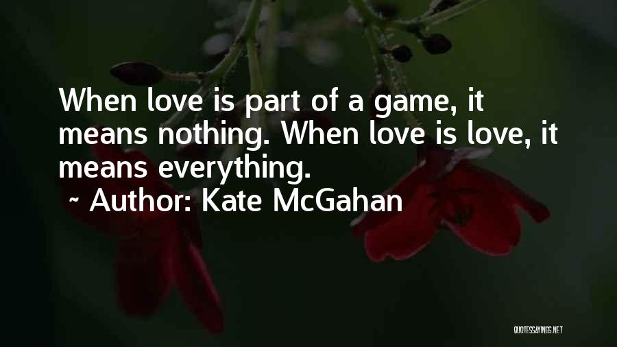 Kate McGahan Quotes 1501262