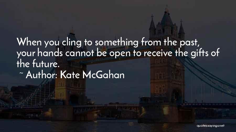 Kate McGahan Quotes 1577492