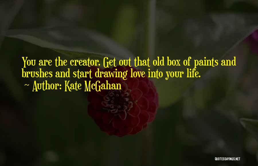 Kate McGahan Quotes 1623115