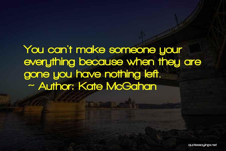 Kate McGahan Quotes 163533