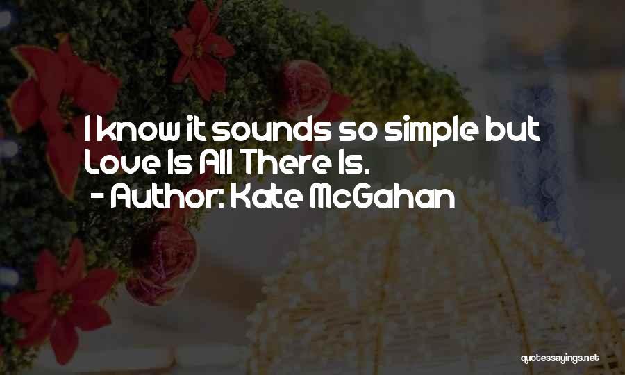 Kate McGahan Quotes 1766994