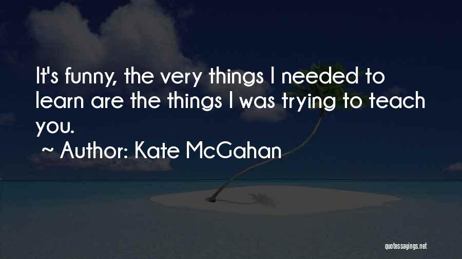 Kate McGahan Quotes 1966396