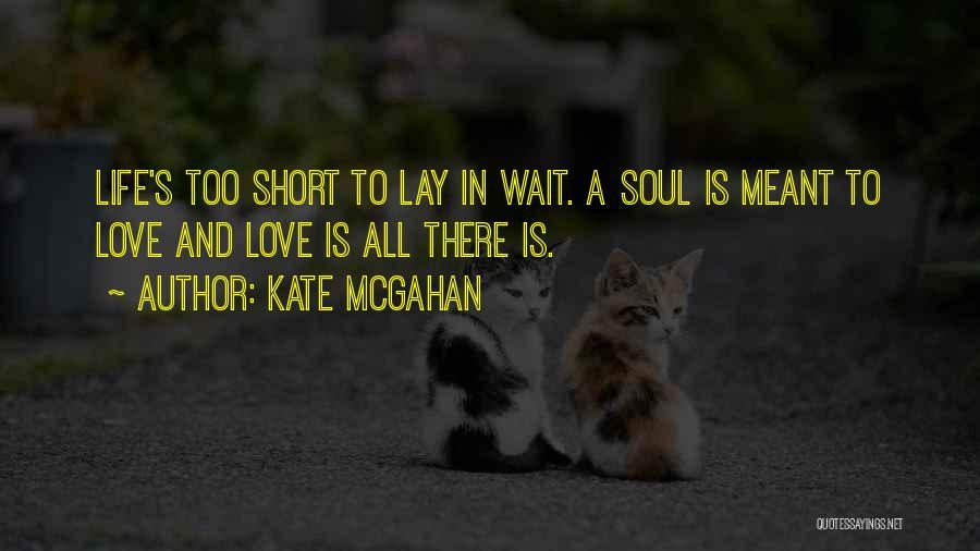 Kate McGahan Quotes 2216705