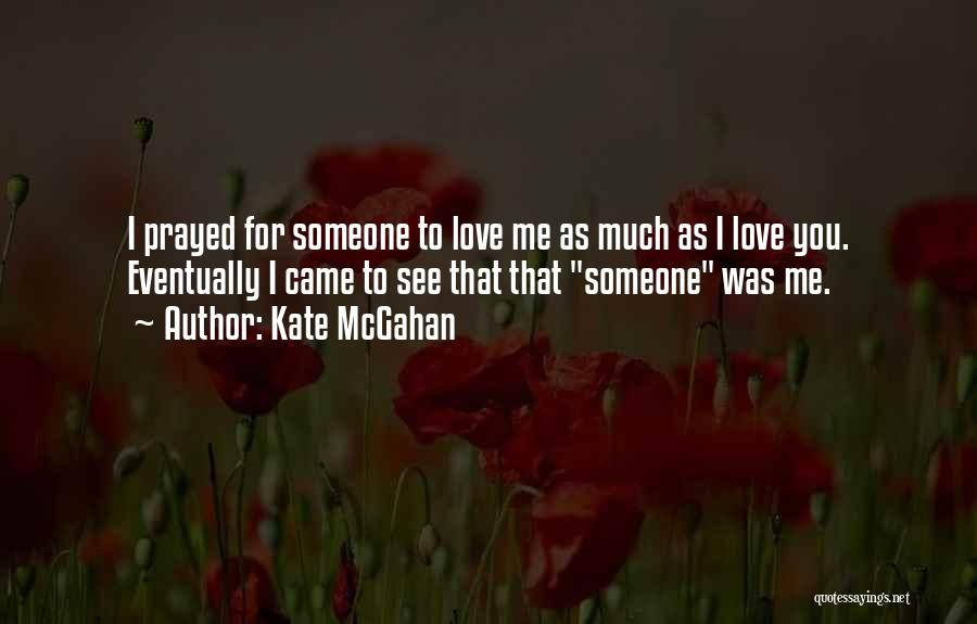 Kate McGahan Quotes 259536