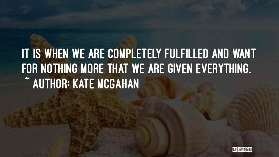Kate McGahan Quotes 264730