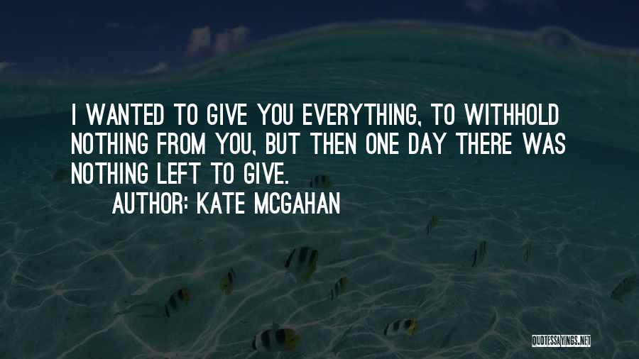 Kate McGahan Quotes 370106