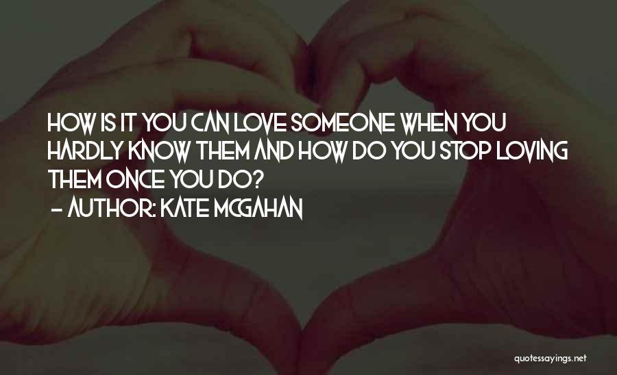 Kate McGahan Quotes 489992