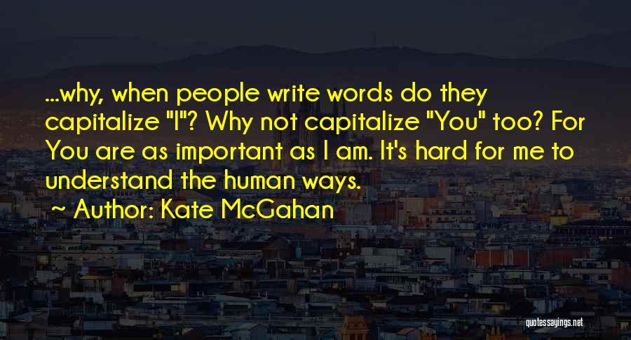 Kate McGahan Quotes 680165