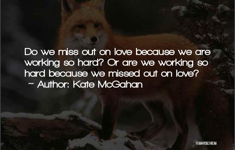 Kate McGahan Quotes 683042
