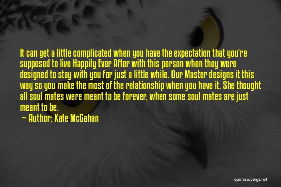 Kate McGahan Quotes 708999