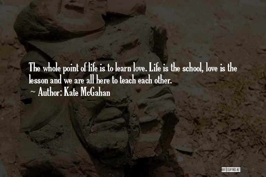 Kate McGahan Quotes 966954