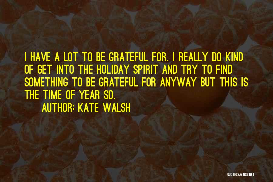 Kate Walsh Quotes 1001346