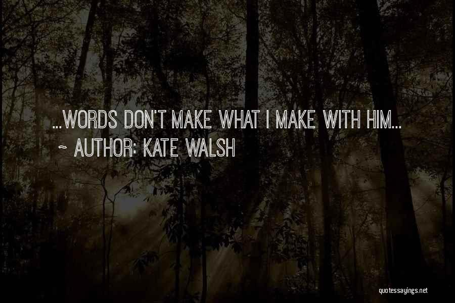 Kate Walsh Quotes 1190843