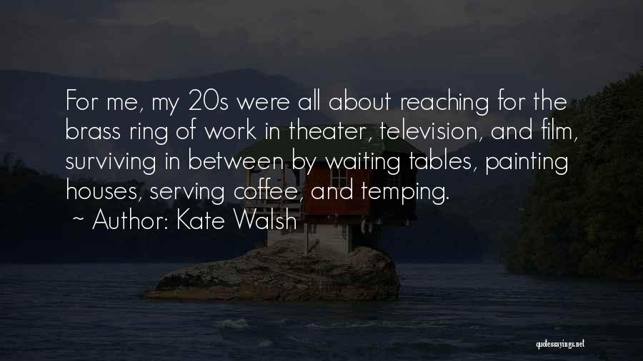 Kate Walsh Quotes 1400659