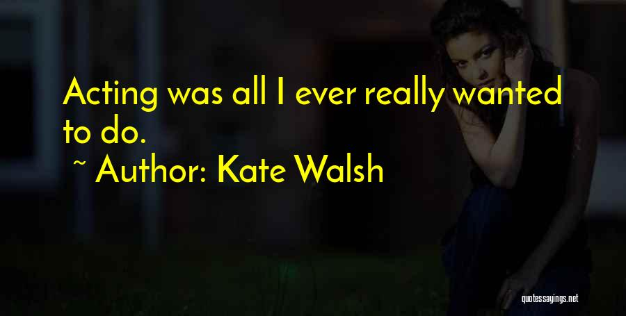 Kate Walsh Quotes 1486480