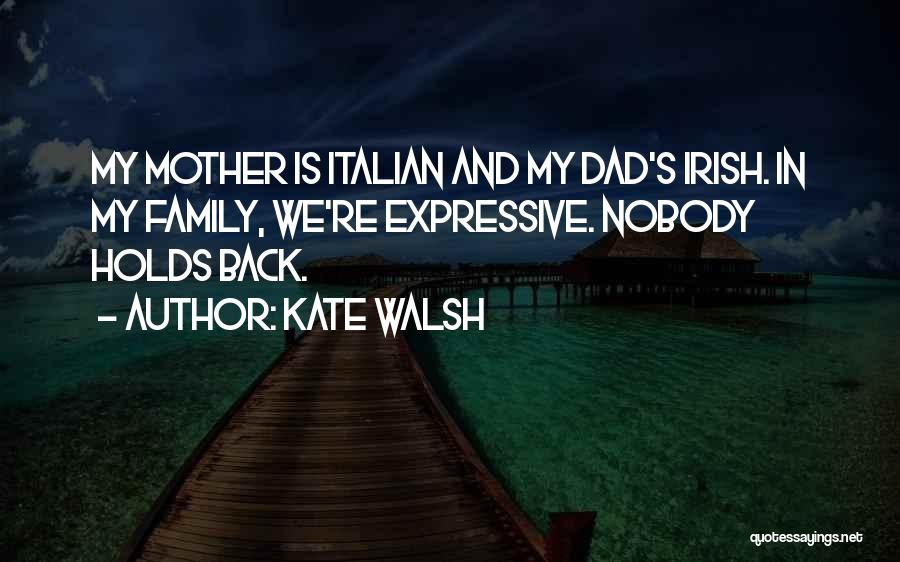 Kate Walsh Quotes 1694467
