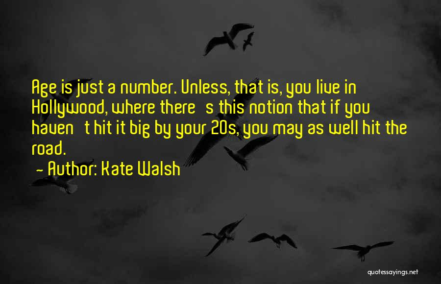 Kate Walsh Quotes 1821894