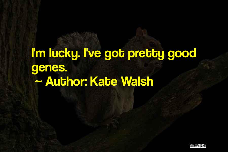 Kate Walsh Quotes 1904654