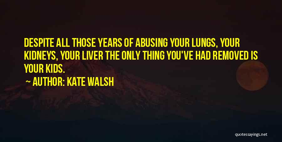 Kate Walsh Quotes 191400