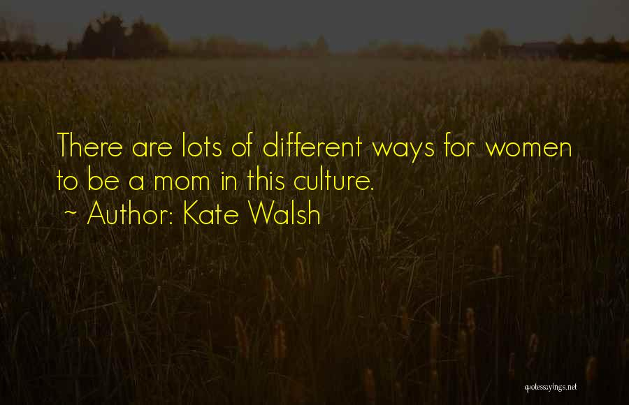 Kate Walsh Quotes 1998826