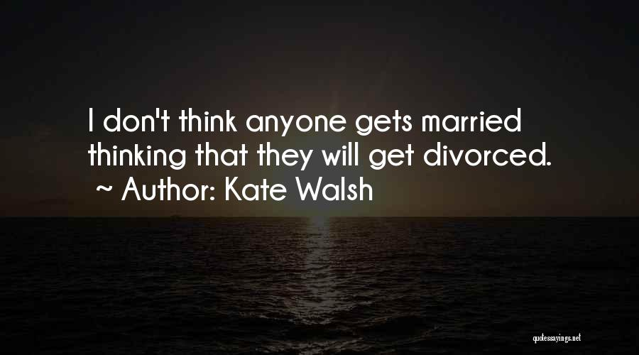 Kate Walsh Quotes 2008983