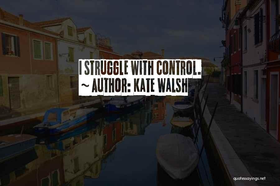 Kate Walsh Quotes 216437