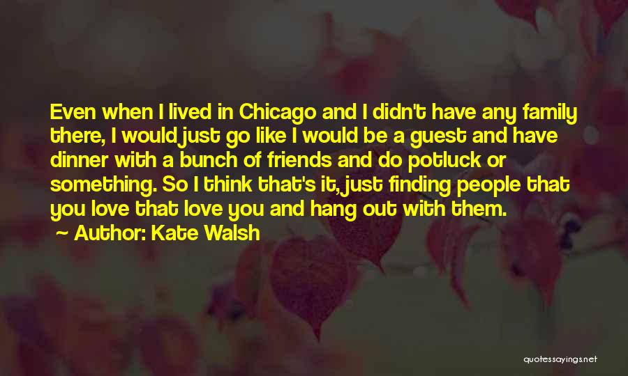Kate Walsh Quotes 390354