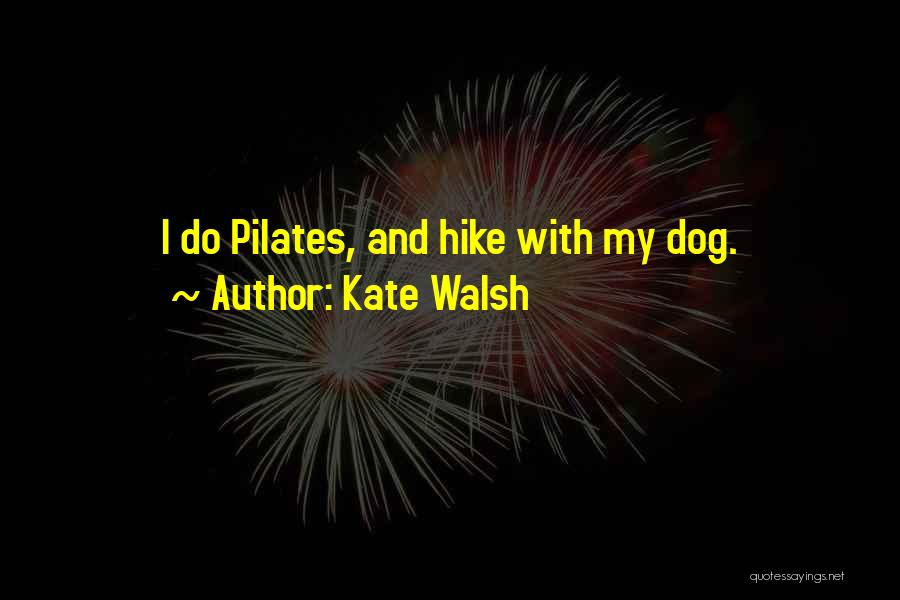Kate Walsh Quotes 599370