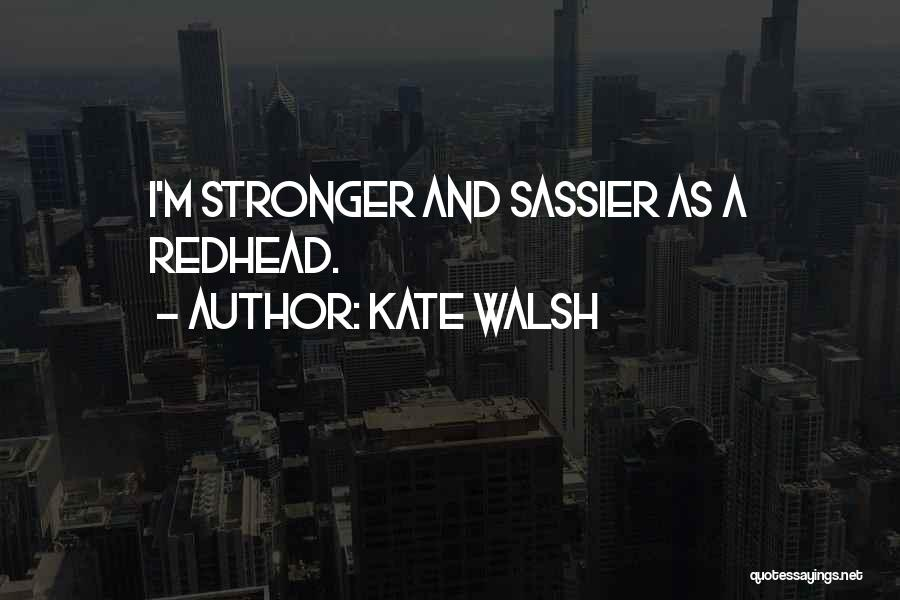 Kate Walsh Quotes 856425