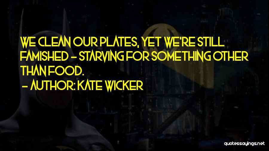 Kate Wicker Quotes 1571329