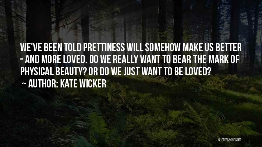 Kate Wicker Quotes 89824