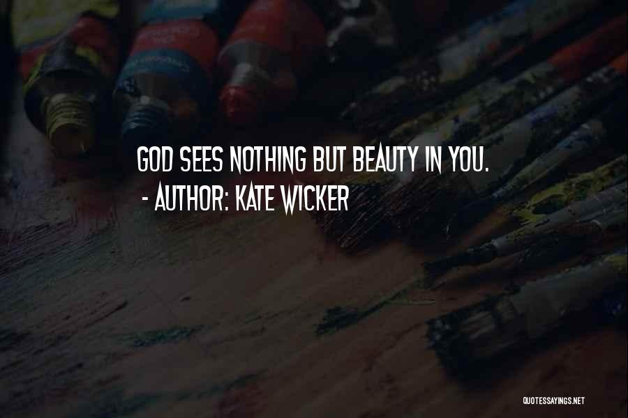 Kate Wicker Quotes 929078