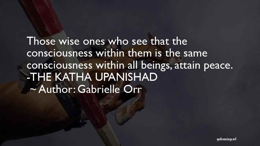 Katha Upanishad Quotes By Gabrielle Orr