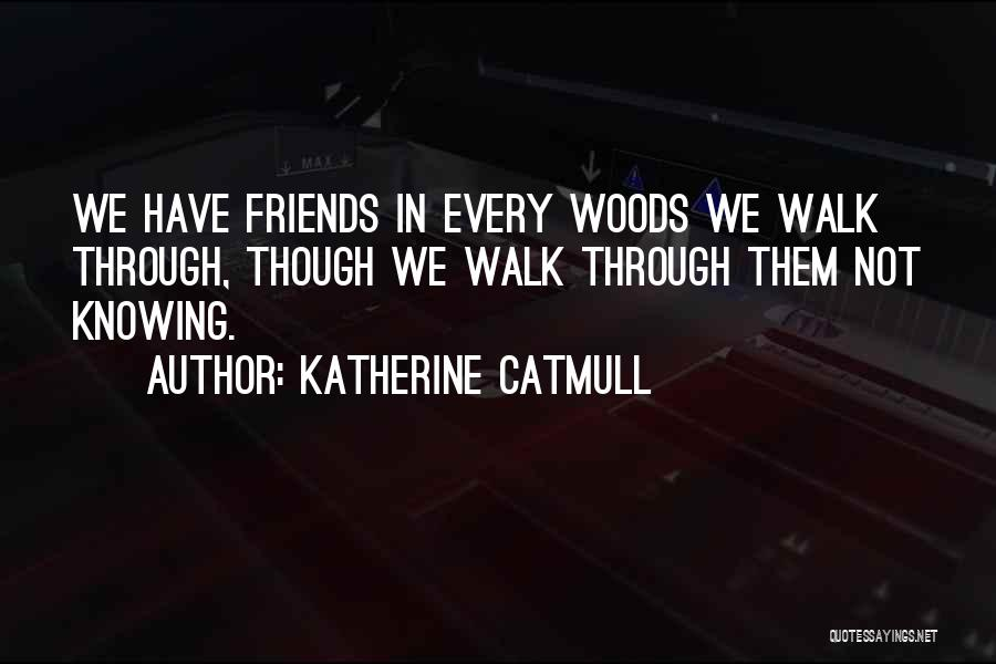 Katherine Catmull Quotes 118426