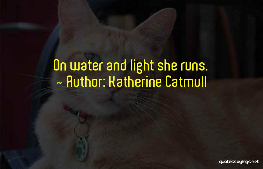 Katherine Catmull Quotes 2042997